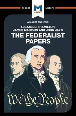 An Analysis of Alexander Hamilton, James Madison, and John Jay's The Federalist Papers - pr_210394
