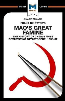 An Analysis of Frank Dikotter's Mao's Great Famine -