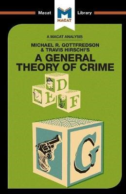 An Analysis of Michael R. Gottfredson and Travish Hirschi's A General Theory of Crime - pr_224204