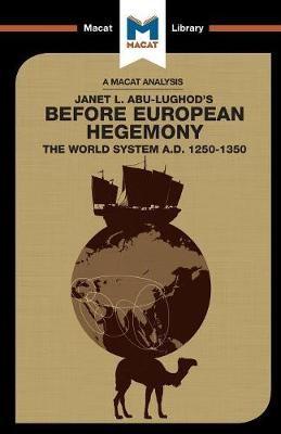 An Analysis of Janet L. Abu-Lughod's Before European Hegemony -