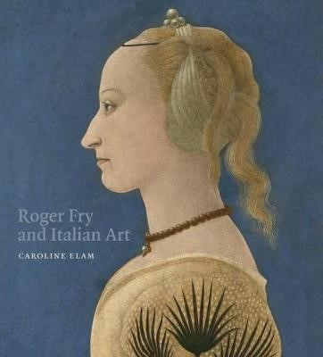 Roger Fry and Italian Art -