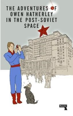The Adventures of Owen Hatherley in the Post-Soviet Space -