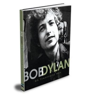 Bob Dylan: Mr Tambourine Man -