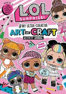 L.O.L.Surprise! #My Ultra-Creative Art and Craft Activity Annual - pr_209679