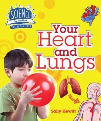 Human Body: Your Heart and Lungs -