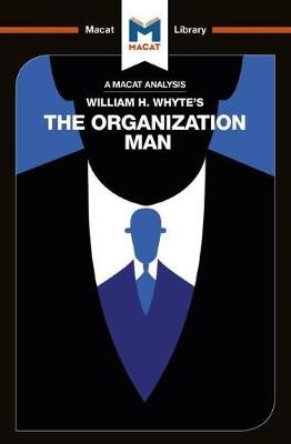An Analysis of William H. Whyte's The Organization Man -
