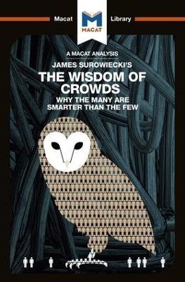An Analysis of James Surowiecki's The Wisdom of Crowds -