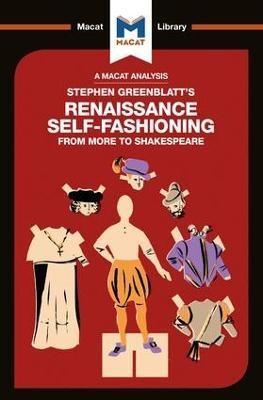 An Analysis of Stephen Greenblatt's Renaissance Self-Fashioning -