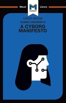 An Analysis of Donna Haraway's A Cyborg Manifesto -