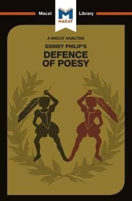 An Analysis of Sir Philip Sidney's The Defence of Poesy -