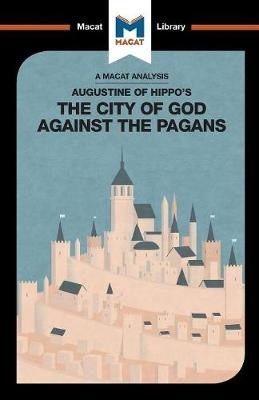 An Analysis of St. Augustine's The City of God Against the Pagans -