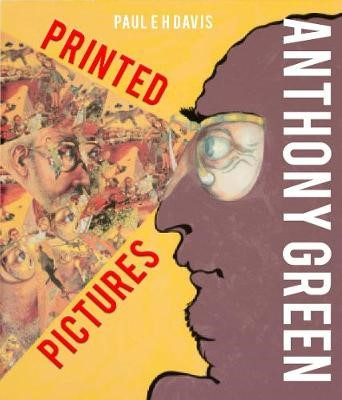 Anthony Green: Printed Pictures -