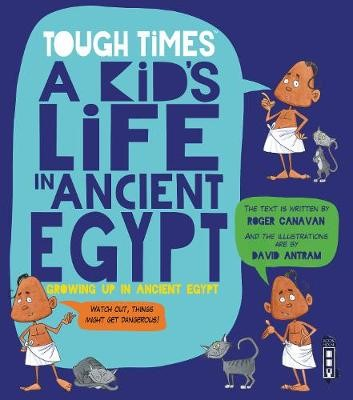 Tough Times: A Kid's Life in Ancient Egypt -