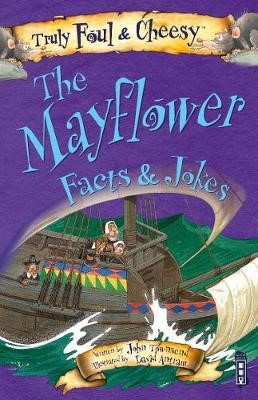 Truly Foul & Cheesy Mayflower Facts and Jokes Book - pr_289106