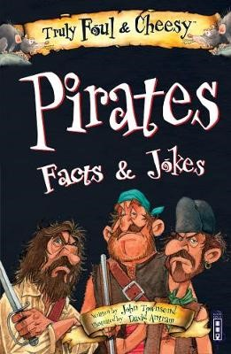 Truly Foul & Cheesy Pirates Facts and Jokes Book -