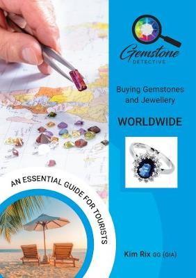 The Gemstone Detective: Buying Gemstones and Jewellery Worldwide -