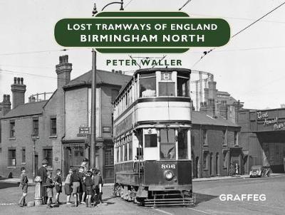 Lost Tramways of England: Birmingham North - pr_71540