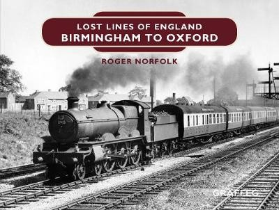 Lost Lines of England: Birmingham to Oxford -