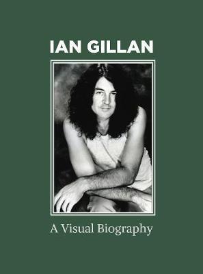 Ian Gillan A Visual Biography -