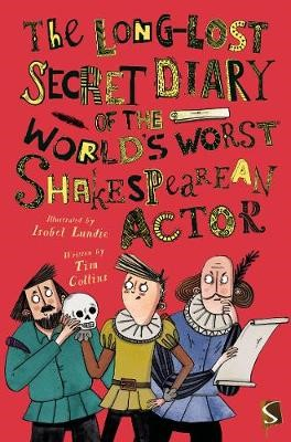 The Long-Lost Secret Diary of the World's Worst Shakespearean Actor -