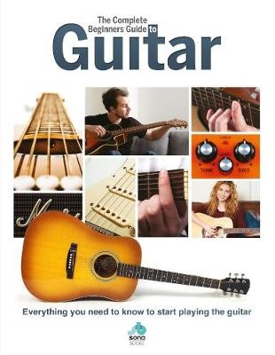 The Complete Beginners Guide to The Guitar - pr_236984