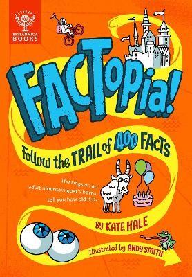 FACTopia!: Follow the Trail of 400 Facts [Britannica] -