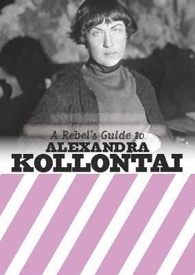 A Rebel's Guide To Alexandra Kollontai - pr_1764987