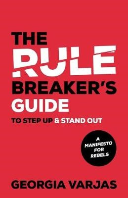 The Rule Breaker's Guide To Step Up & Stand Out - pr_379