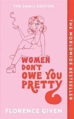 Women Don't Owe You Pretty -