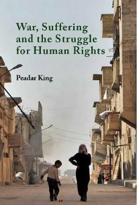War, Suffering and the Struggle for Human Rights -
