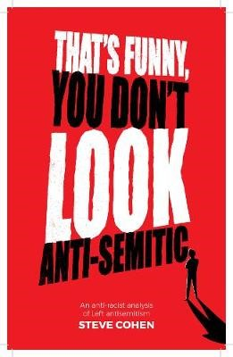 That's Funny You Don't Look Anti-Semitic -
