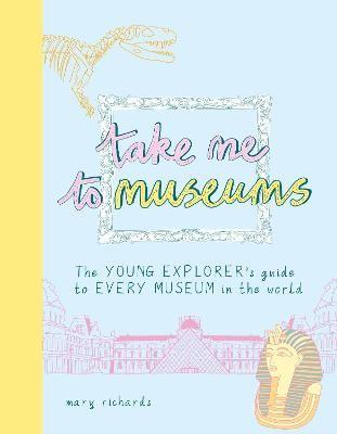 Take Me To Museums -