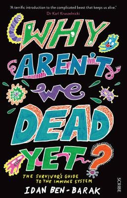 Why Aren't We Dead Yet? -