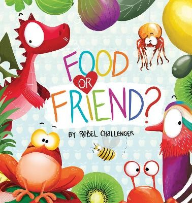 Food or Friend? -