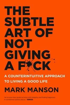 The Subtle Art of Not Giving a F*ck -