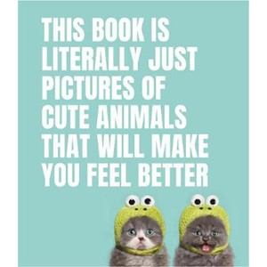 This Book Is Literally Just Pictures of Cute Animals That Will Make You Feel Better