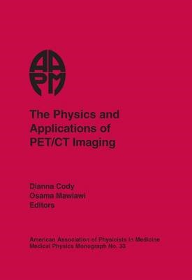 The Physics and Applications of PET/CT Imaging -