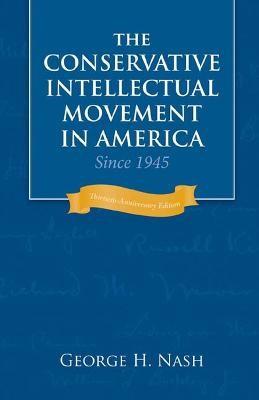 Conservative Intellectual Movement in America since 1945 -