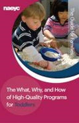 The What, Why, and How of High-Quality Programs for Toddlers -