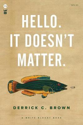 Hello. It Doesn't Matter. -