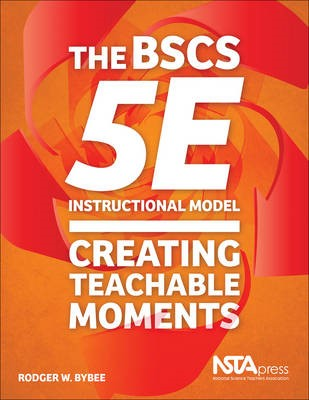 The BSCS 5E Instructional Model -