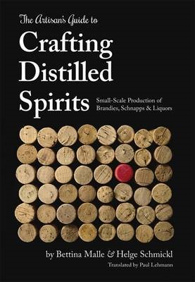 The Artisan's Guide to Crafting Distilled Spirits - pr_71471