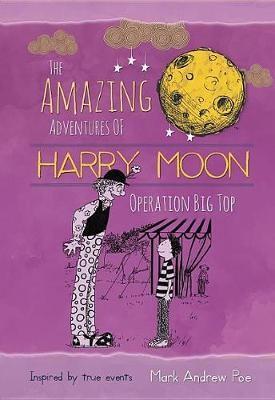 The Amazing Adventures of Harry Moon Operation Big Top - pr_146325