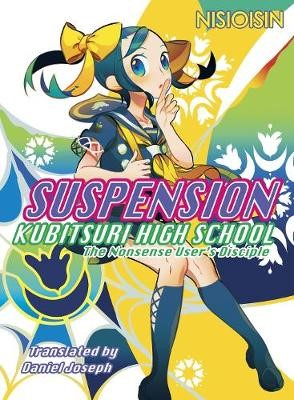 Suspension: Kubitsuri High School - The Nonsense User's Disciple -