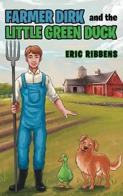 Farmer Dirk and the Little Green Duck -