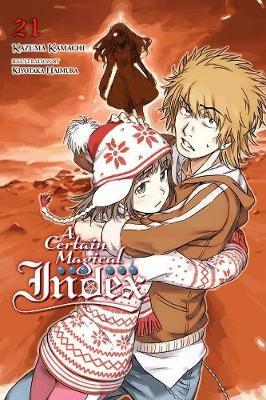 A Certain Magical Index, Vol. 21 (light novel) -