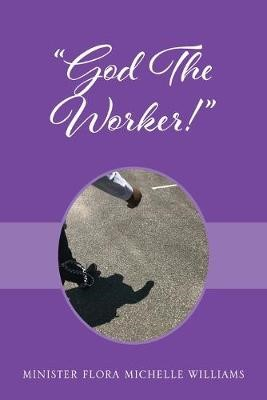 God The Worker! -