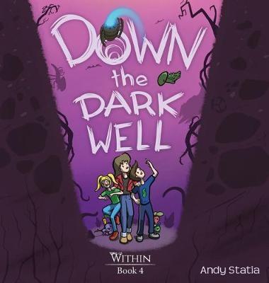 Down the Dark Well -