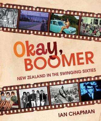 Okay, Boomer: New Zealand In The Swinging Sixties - pr_1865154