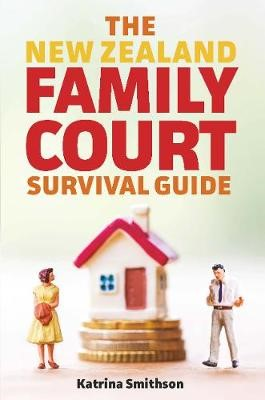 The New Zealand Family Court Survival Guide -